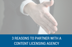 3 Reasons to Partner with a Content Licensing Agency