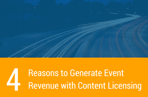 4 Reasons to Generate Event Revenue with Content Licensing