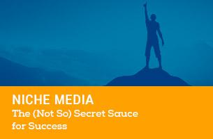 Niche Media - The (Not So) Secret Sauce for Success