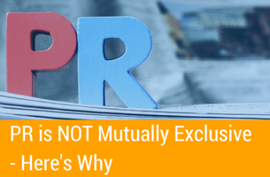 PR is NOT Mutually Exclusive – Here's Why