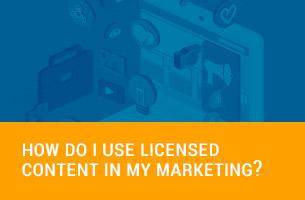 How Do I Use Licensed Content in my Marketing?