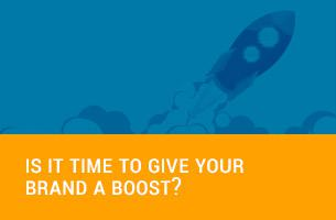 Is it Time to Give your Brand a Boost?
