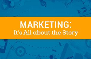 Marketing: It's All about the Story